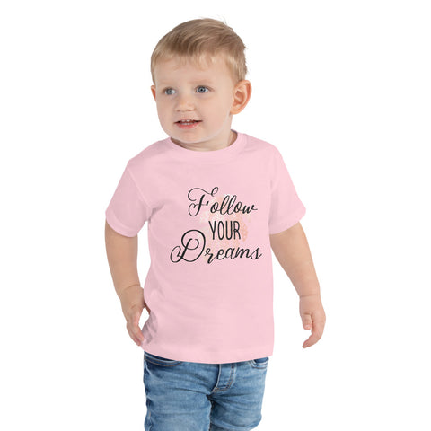 Follow your dream Toddler Shirt
