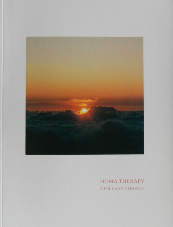 Homa Therapy: Our Last Chance