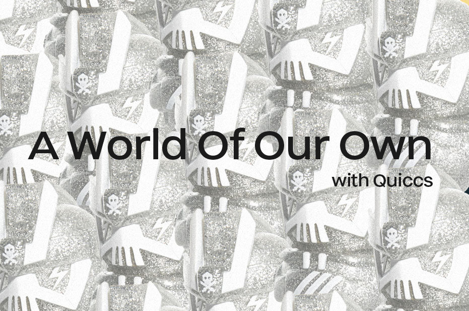 A World of Our Own With Quiccs