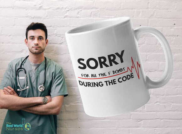 | The Real World Nurses | Sorry For All The F Bombs During The Code | Mug