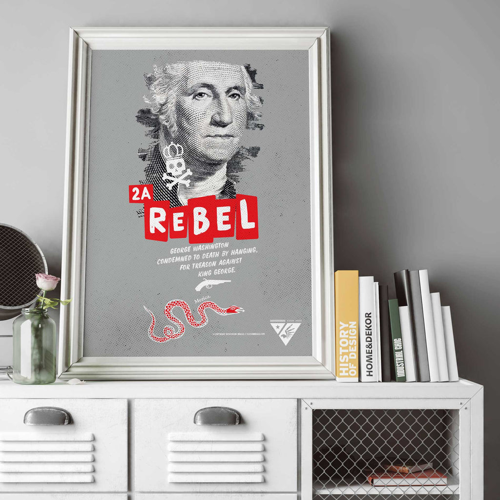"18""x24"" 2A Rebel, General George Washington Poster"