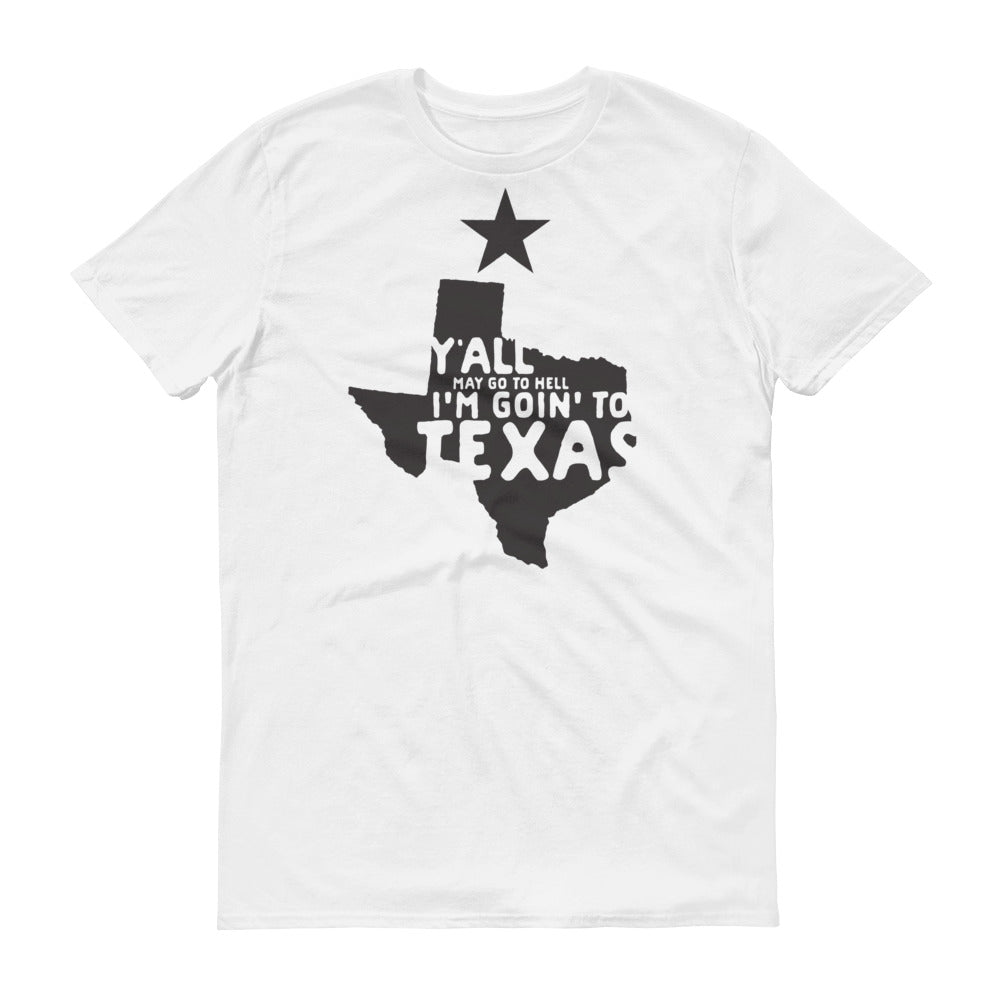 Goin' To Texas Short-Sleeve T-Shirt