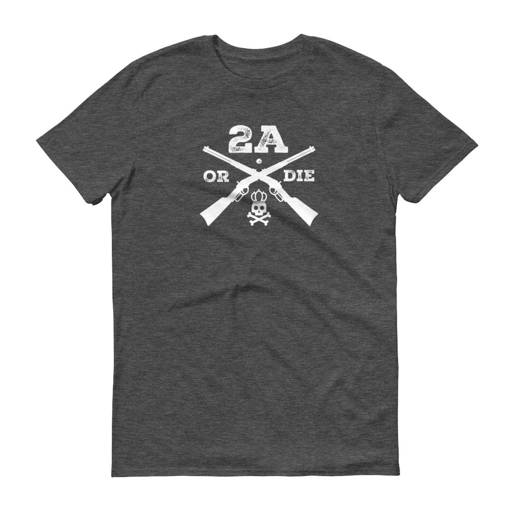 2A or Die Short-Sleeve T-Shirt