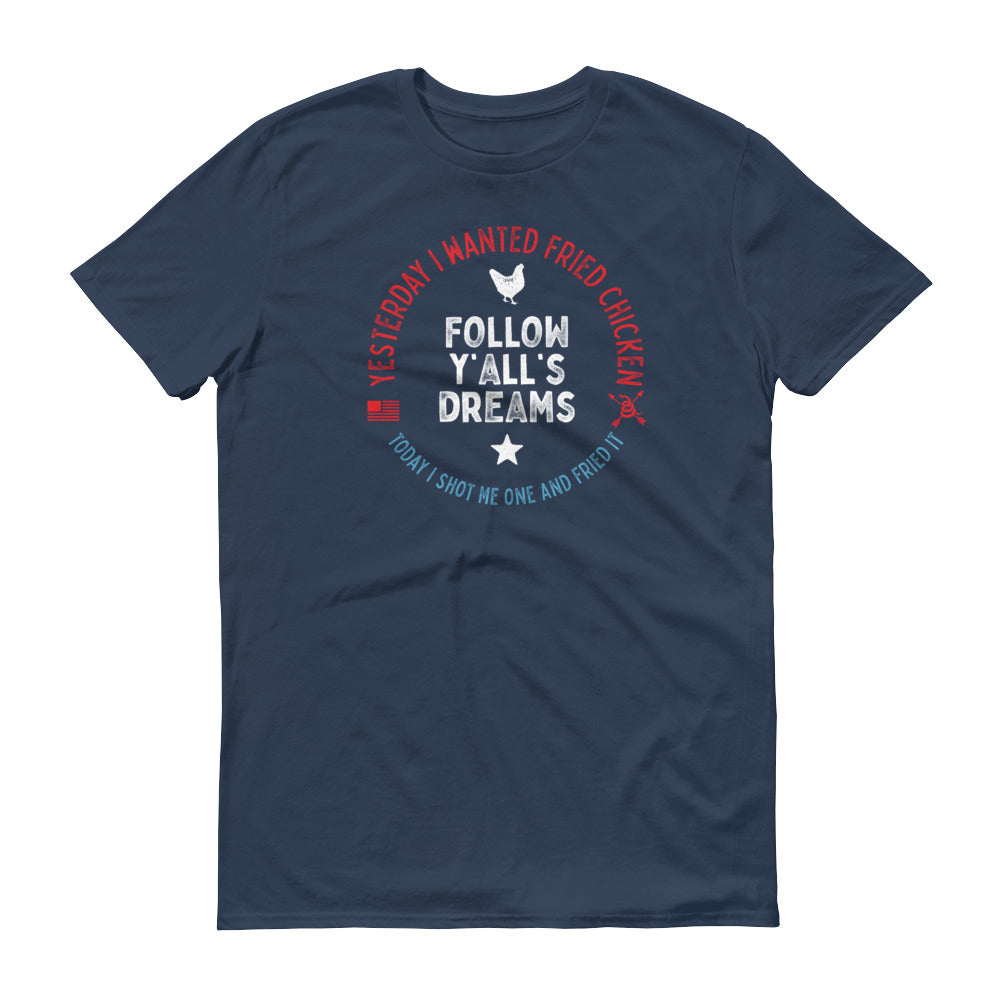 Follow Y'all's Dreams Short-Sleeve T-Shirt