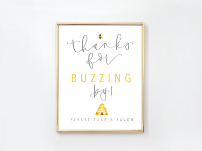 BEE | Party FAVOR Sign | Thanks for BUZZING by | Birthday party | First birthday | Baby shower | Party Favors | Sprinkle | Digital Download