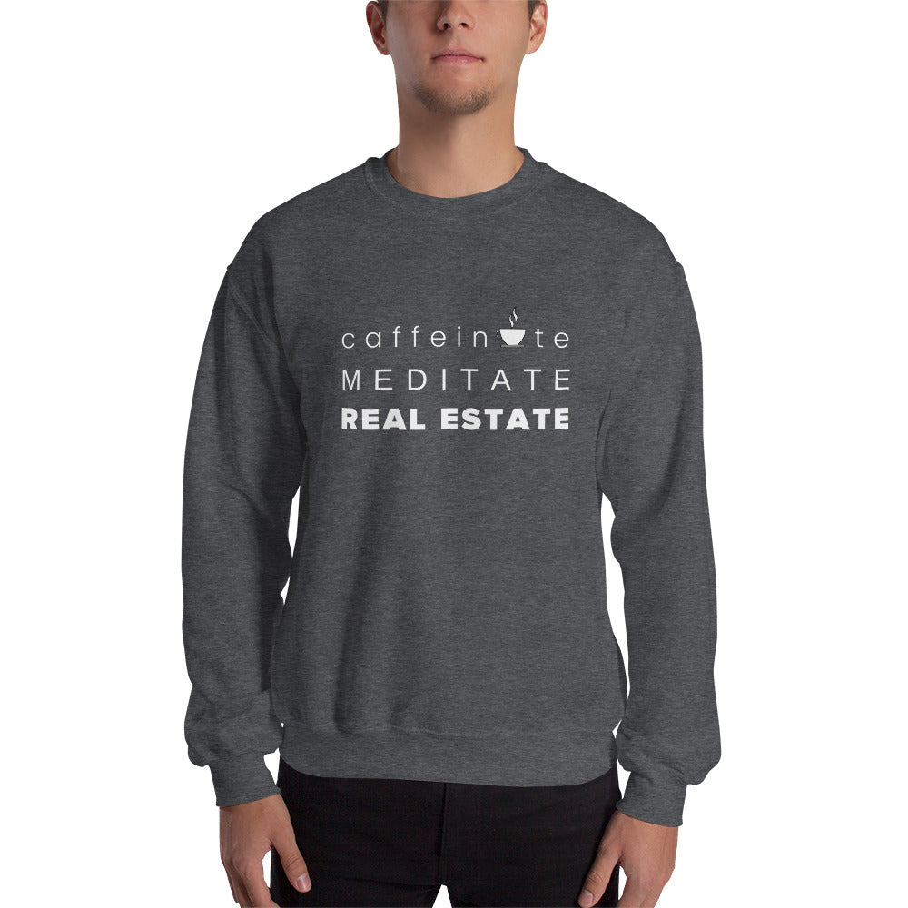 Caffeinate Meditate Real Estate Unisex Sweatshirt