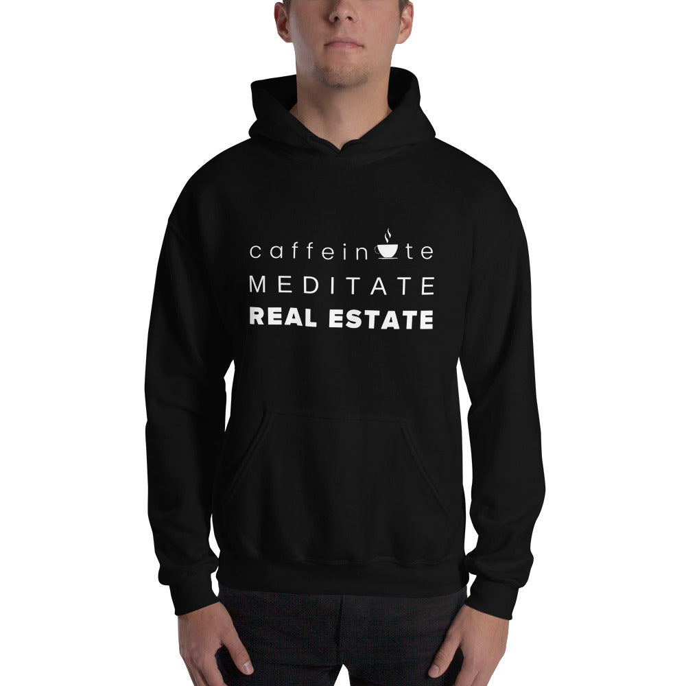 Caffeinate Meditate Real Estate Unisex Hoodie