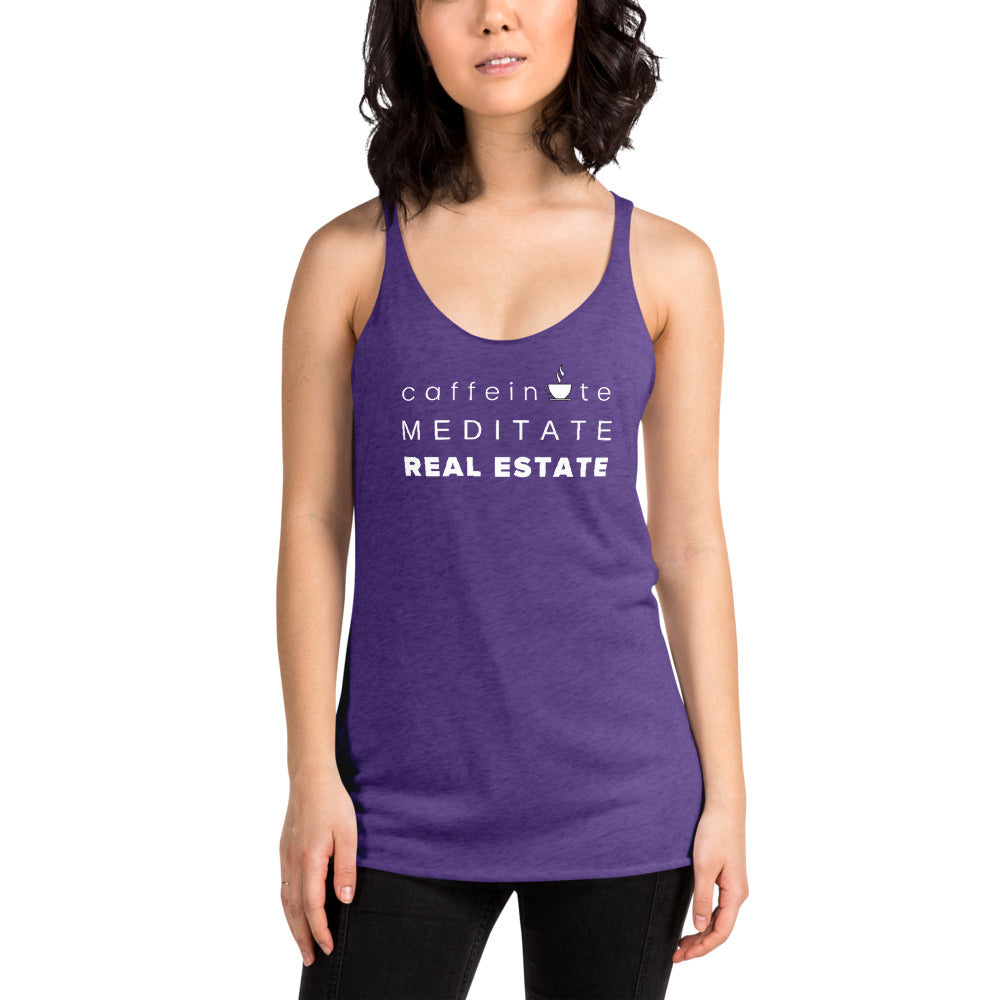 Caffeinate Meditate Real Estate Women's Racerback Tank