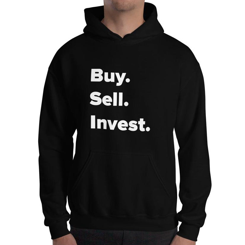 Buy. Sell. Invest. Unisex Hooded Sweatshirt