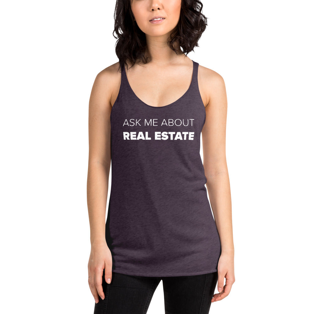 Ask Me About Real Estate Women's Racerback Tank