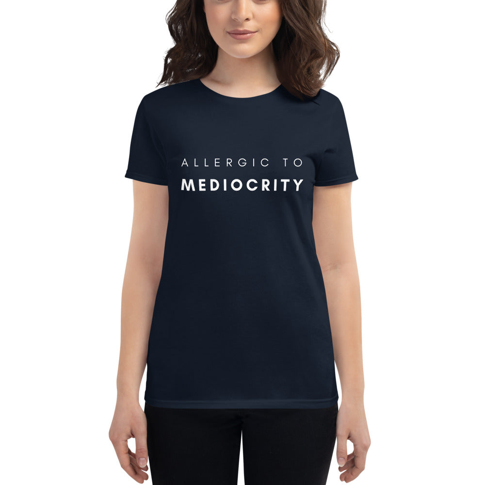 Allergic To Mediocrity Women's Short Sleeve T-shirt