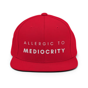 Allergic To Mediocrity Snapback Hat