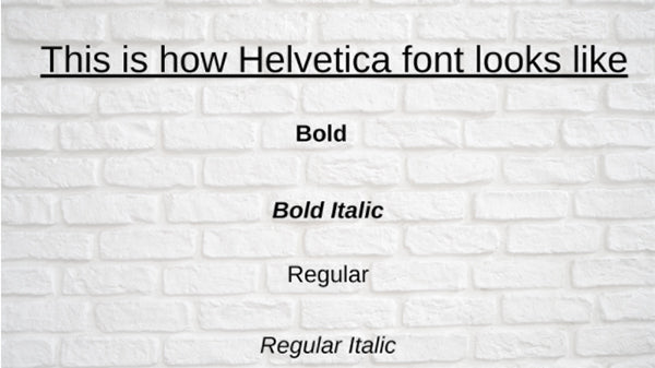 Exhibit of how the Helvetica font looks like in its different forms