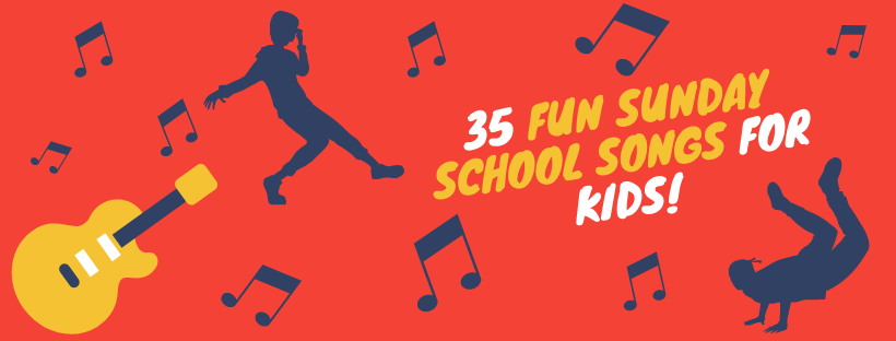 35 Fun Sunday School Songs For Kids