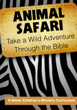 Animal Safari Children's Ministry Curriculum