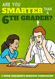 Are You Smarter Than a 6th Grader 4-Week Children's Ministry Curriculum