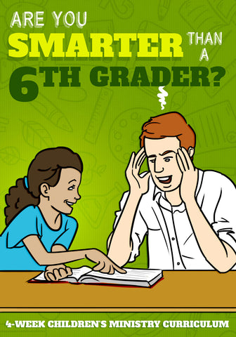 Are you Smarter than a 6th Grader Children's Ministry Curriculum
