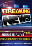 Breaking News 4-Week Children's Ministry Curriculum