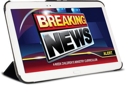 Breaking News Children's Ministry Curriculum
