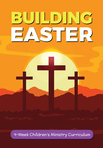 Building Easter Children's Ministry Curriculum