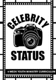 Celebrity Status Youth Ministry Curriculum