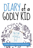 Diary of a Godly Kids 4-Week Children's Ministry Curriculum