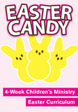 Easter Candy Children's Ministry Curriculum