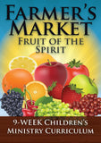 Farmer's Market 9-Week Children's Ministry Curriculum