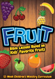 Fruit 12-Week Children's Ministry Curriculum