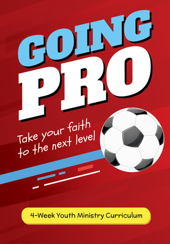 Going Pro Youth Ministry Curriculum