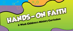 Hands on Faith Children's Ministry Curriculum