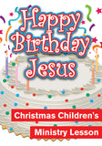 Happy Birthday Jesus Children's Ministry Curriculum