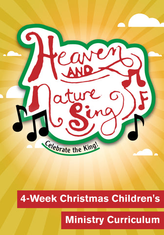 Heaven and Nature Sing Children's Ministry Christmas Curriculum