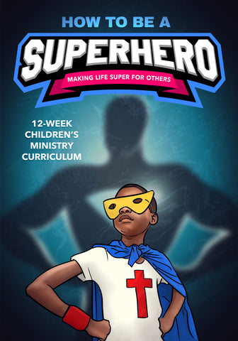 How to Be a Superhero Children's Ministry Curriculum