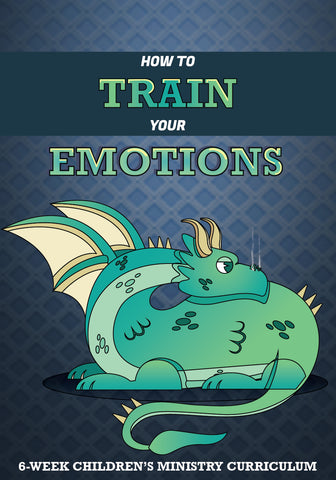 How to Train Your Emotions Children's Ministry Curriculum