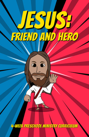 Jesus: Friend and Hero Preschool Ministry Curriculum