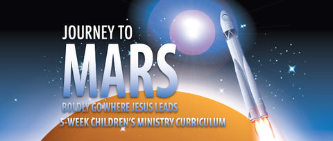 Journey To Mars Children's Ministry Curriculum