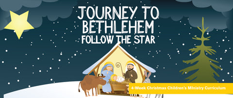 Journey to Bethlehem Children's Ministry Curriculum
