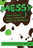 Messy Preteen Ministry Curriculum