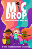 Mic Drop 8-Week Children's Ministry Curriculum