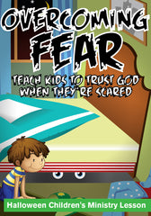 Overcoming Fear Children's Church Lesson