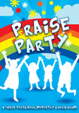 Praise Party Preschool Ministry Curriculum
