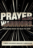 Prayer Warriors 4-Week Children's Ministry Curriculum