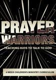 Prayer Warriors Children's Ministry Curriculum