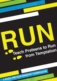 Run from temptation Preteen Ministry Curriculum