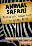 Animal Safari 4-Week Children's Ministry Curriculum