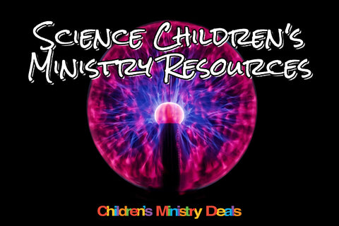 Science Children's Ministry Resources