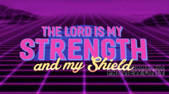 Strength And Shield Bible Song For Kids
