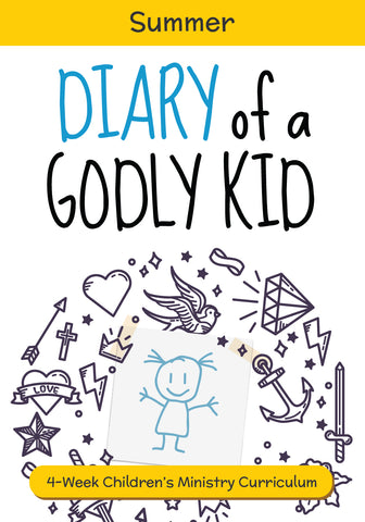 Diary of a Godly Kid: Summer Vacation Children's Ministry Curriculum