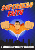 Superhero Faith 8-Week Children's Ministry Curriculum